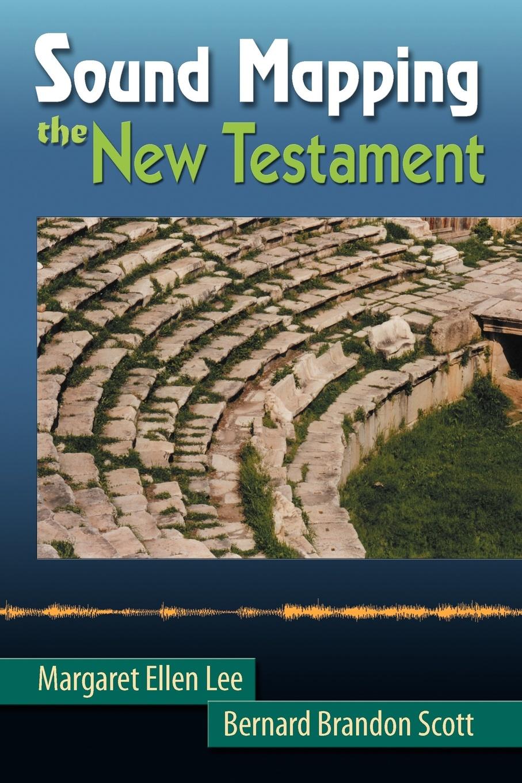 Margaret Ellen Lee, Bernard Brandon Scott Sound Mapping the New Testament