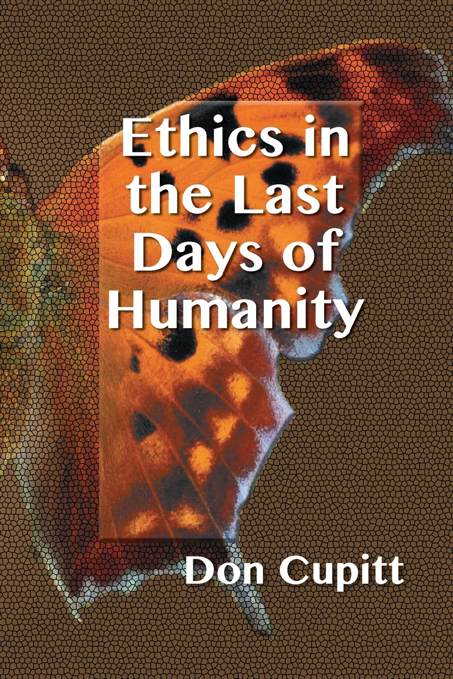 Don Cupitt Ethics in the Last Days of Humanity michael o brien mrs adams in winter a journey in the last days of napoleon