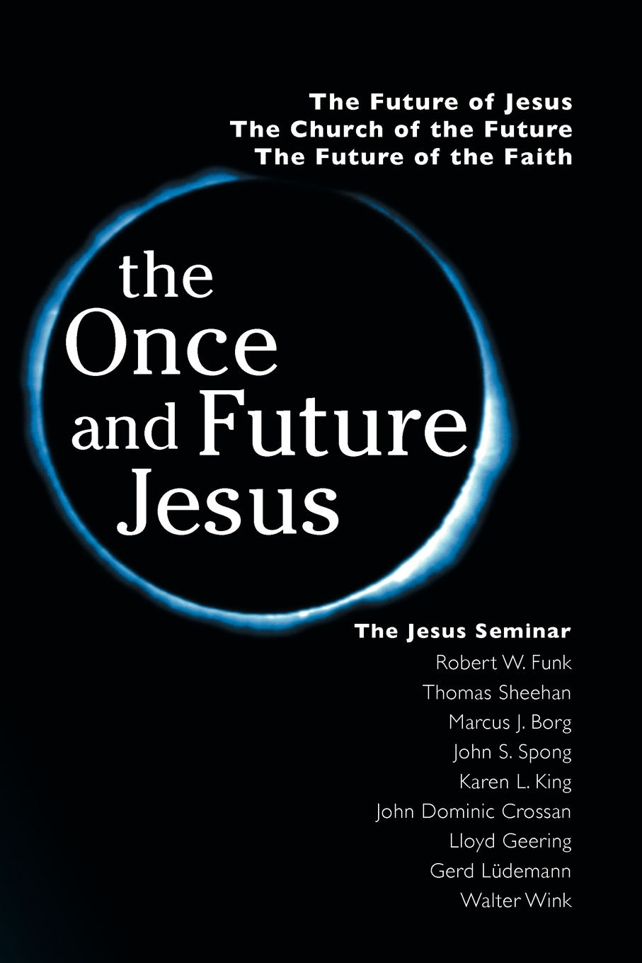 Robert Walter Funk, Marcus Borg, John Dominic Crossan The Once and Future Jesus john dominic crossan dark interval