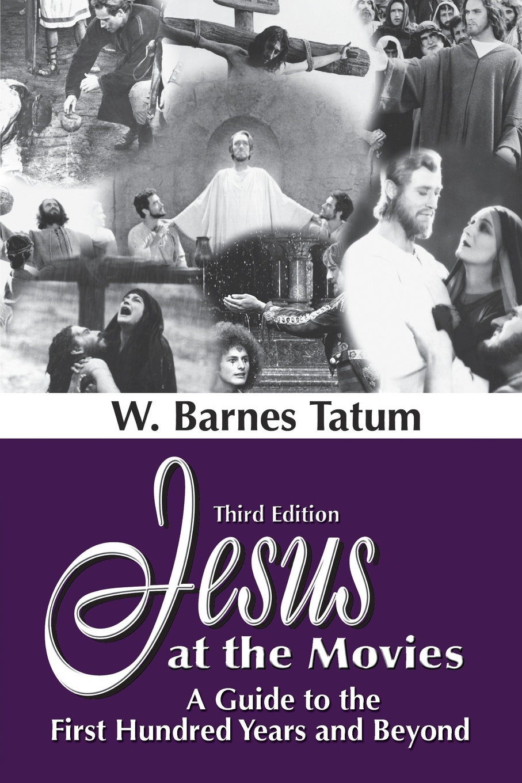W. Barnes Tatum Jesus at the Movies