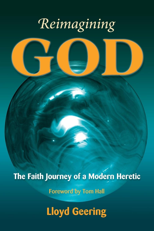 Lloyd Geering Reimagining God reimagining the norm