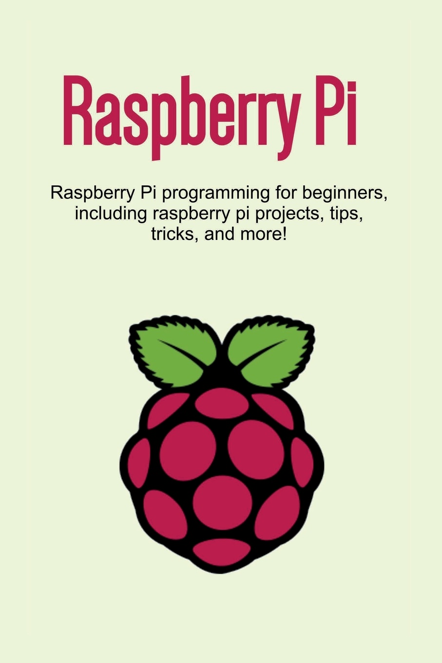 Фото - Craig Newport Raspberry Pi. Raspberry Pi programming for beginners, including Raspberry Pi projects, tips, tricks, and more! радиаторы для raspberry pi 3 pi 2 3шт