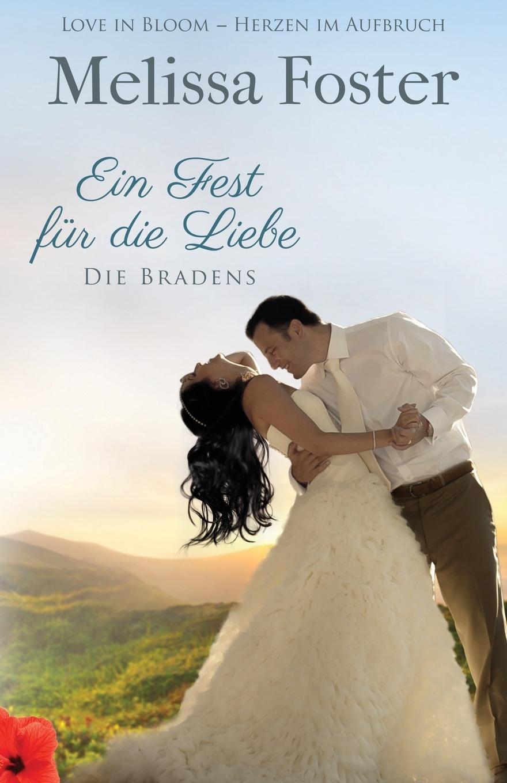 Melissa Foster Ein Fest fur die Liebe, eine Hochzeitsgeschichte maike krüger die liebe spricht