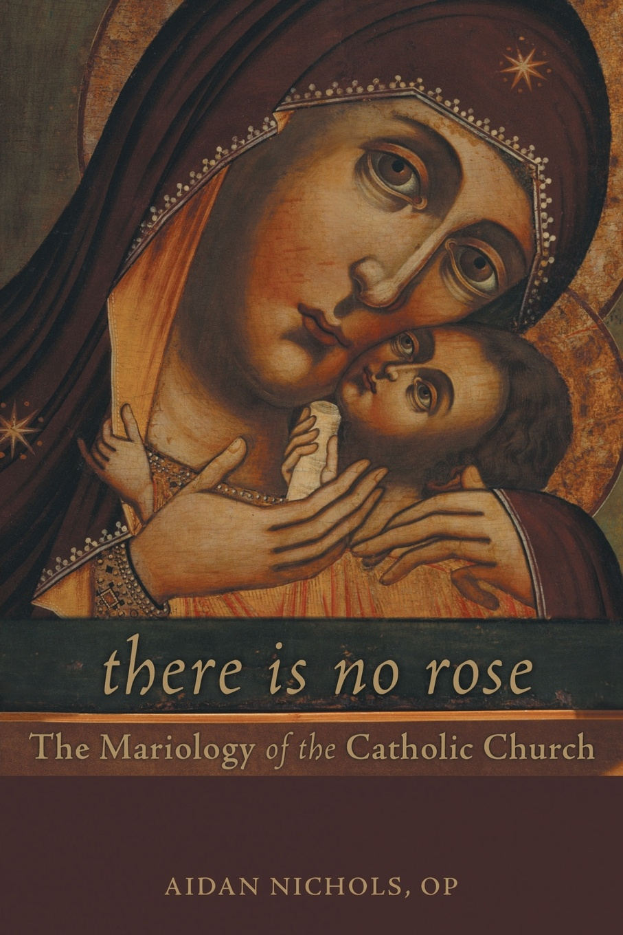 Aidan Nichols There Is No Rose. The Mariology of the Catholic Church mary nichols talk of the ton
