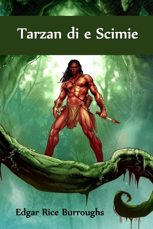 Edgar Rice Burroughs Tarzan di e Scimie. Tarzan of the Apes, Corsican edition a willaert intavolatura di lauto
