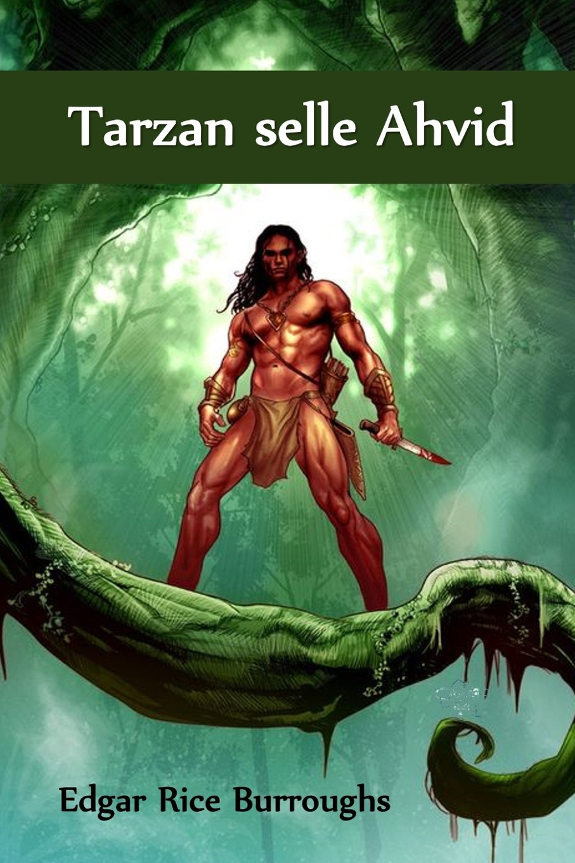 Edgar Rice Burroughs Tarzan selle Ahvid. Tarzan of the Apes, Estonian edition edgar rice burroughs tarzan selle ahvid tarzan of the apes estonian edition