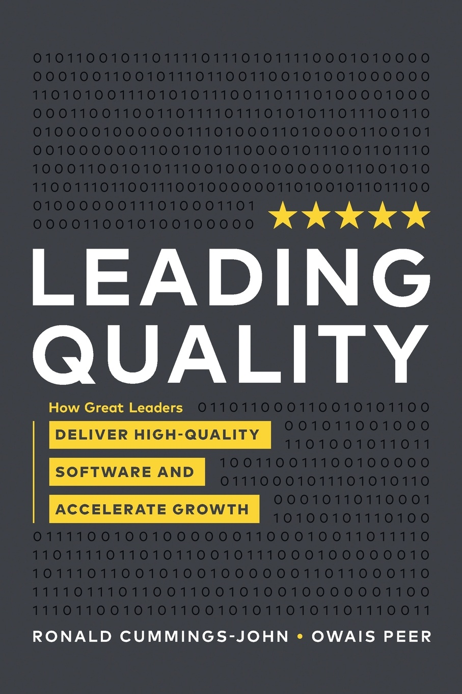 Ronald Cummings - John, Owais Peer Leading Quality. How Great Leaders Deliver High Quality Software and Accelerate Growth