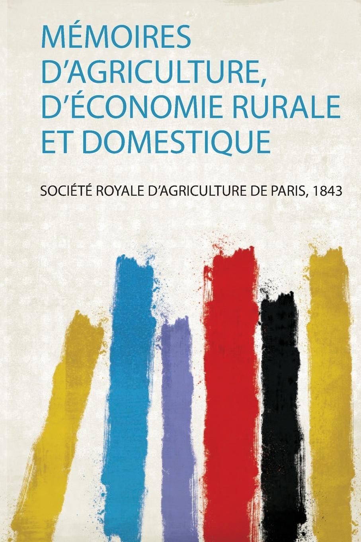 Memoires D'agriculture, D'economie Rurale Et Domestique jacques joseph baudrillart memoires d agriculture d economie rurale et domestique