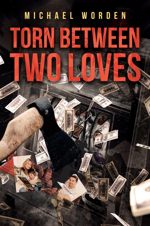 Michael Worden Torn Between Two Loves