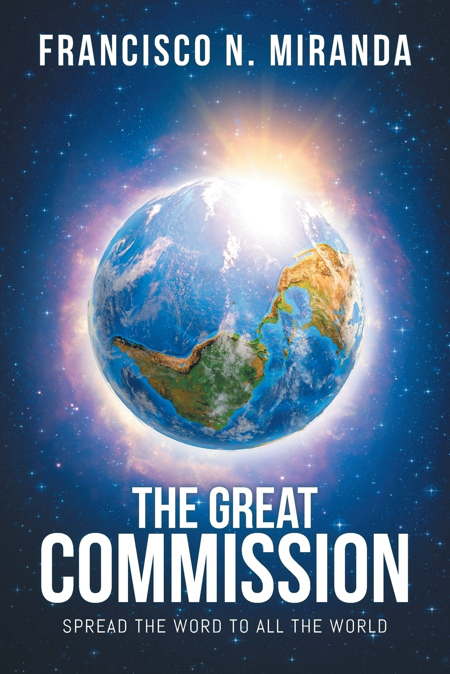 The Great Commission. Spread The Word To All The World