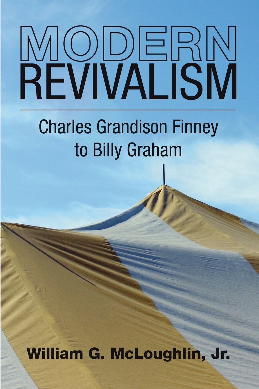 купить William G. McLoughlin Modern Revivalism. Charles Grandison Finney to Billy Graham по цене 4014 рублей