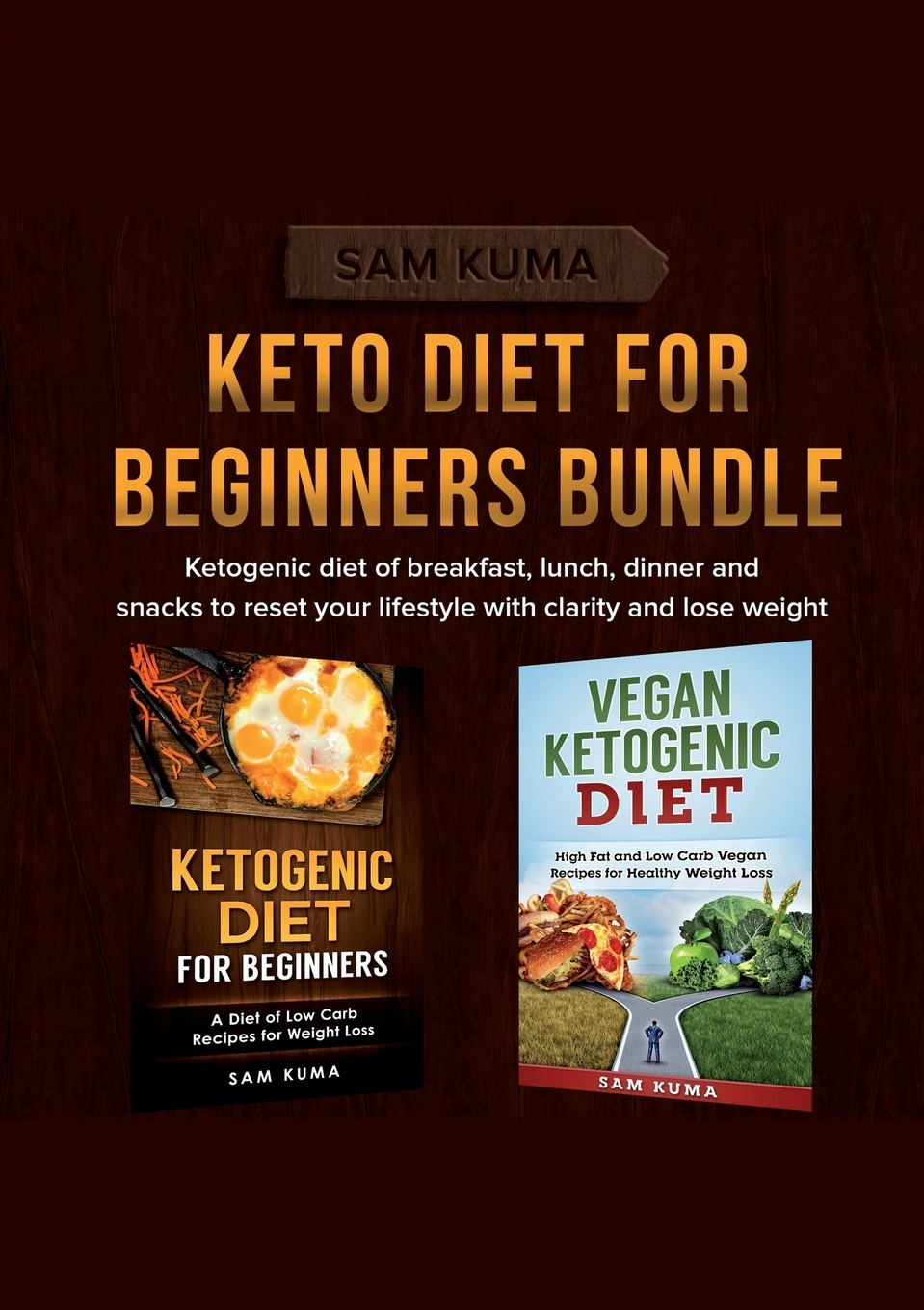 Sam Kuma Keto Diet for Beginners Bundle. Ketogenic diet of breakfast, lunch, dinner and snacks to reset your lifestyle with clarity and lose weight the adaptation diet