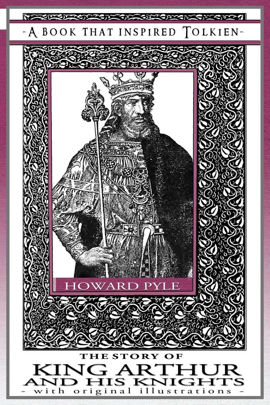 Howard Pyle The Story of King Arthur and His Knights - A Book That Inspired Tolkien. With Original Illustrations tolkien j the return of the king the lord of the rings ч 3