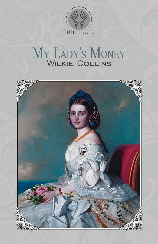Wilkie Collins My Lady's Money collins w my lady s money