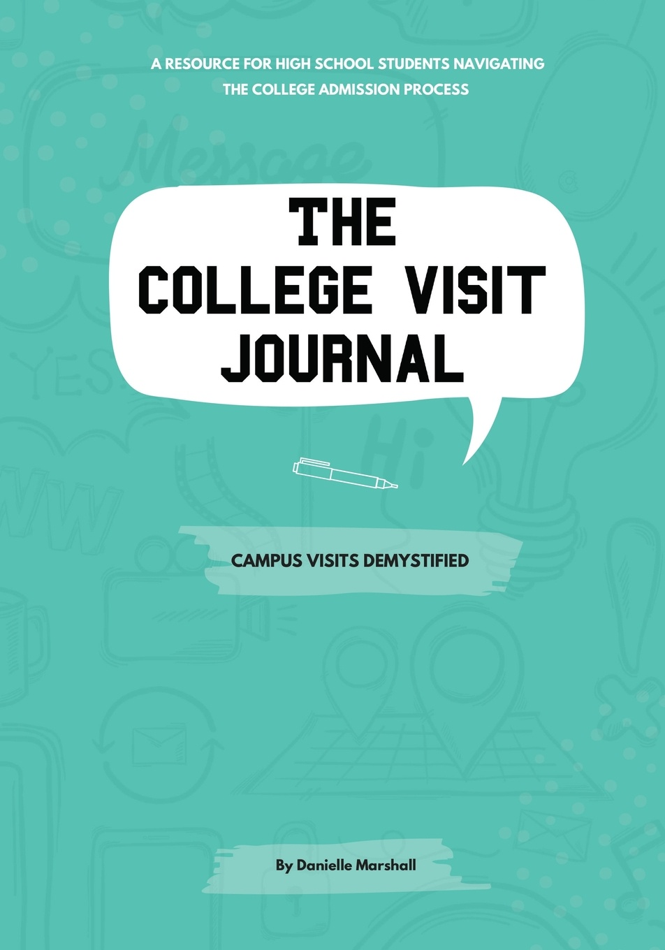 Danielle C Marshall The College Visit Journal. Campus Visits Demystified