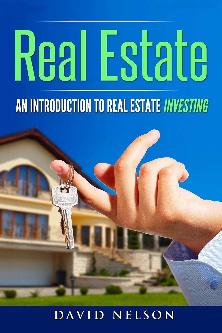 David Nelson Real Estate. An Introduction to Real Estate Investing tyler hicks g 209 fast spare time ways to build zero cash into 7 figures a year in real estate