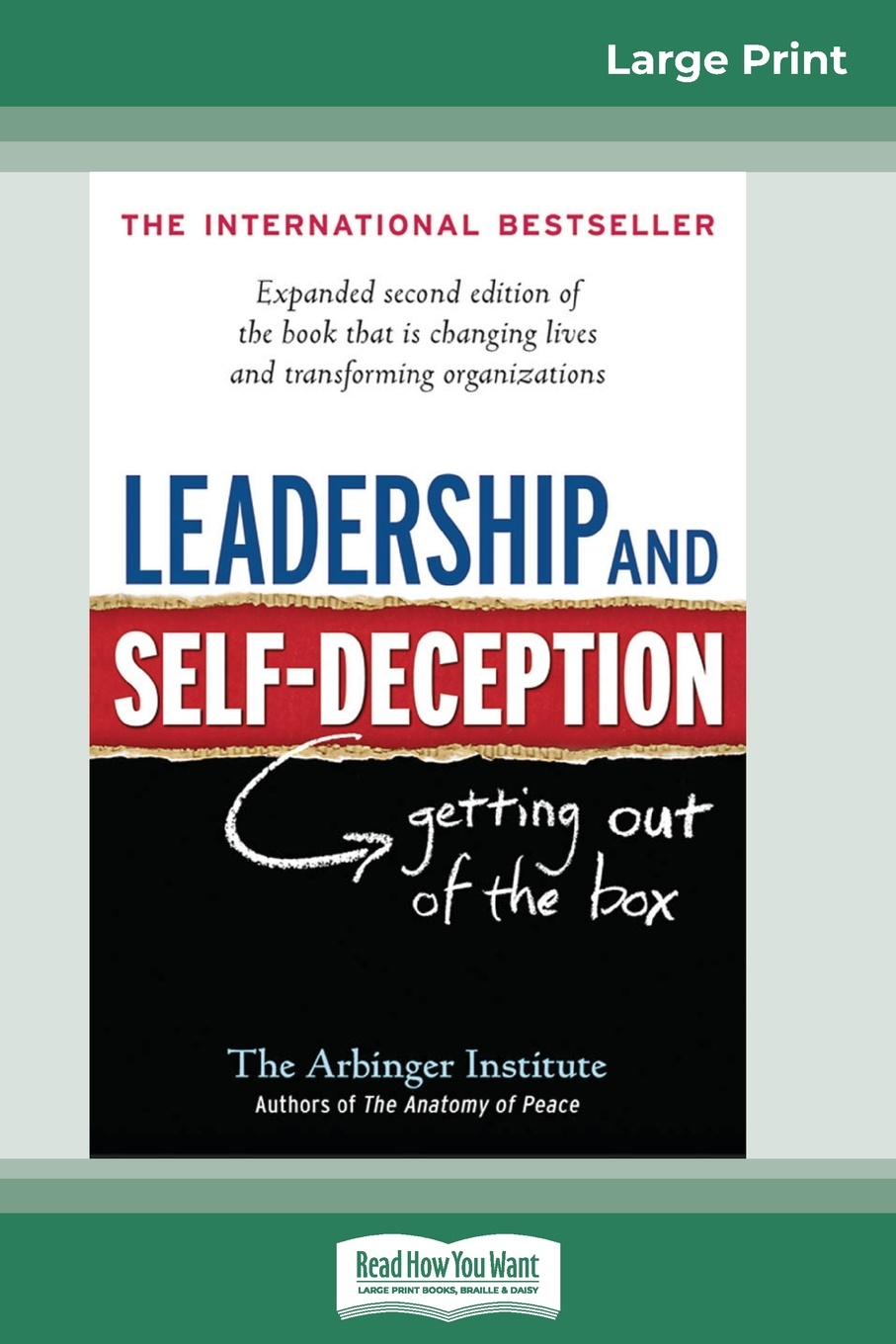 The Arbinger Institute Leadership and Self-Deception. Getting Out of the Box (16pt Large Print Edition) facing the modern