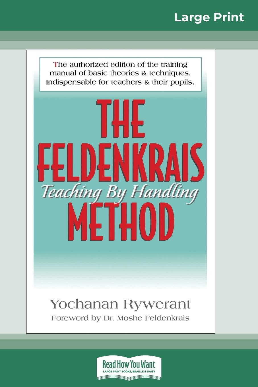 Yochanan Rywerant, Moshe Feldenkrais The Feldenkrais Method (16pt Large Print Edition)