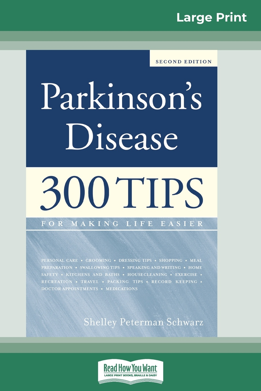 Shelley Peterman Schwarz Parkinson's Disease. 300 Tips for Making Life Easier (16pt Large Print Edition) patricia lightner parkinson s disease and me walking the path