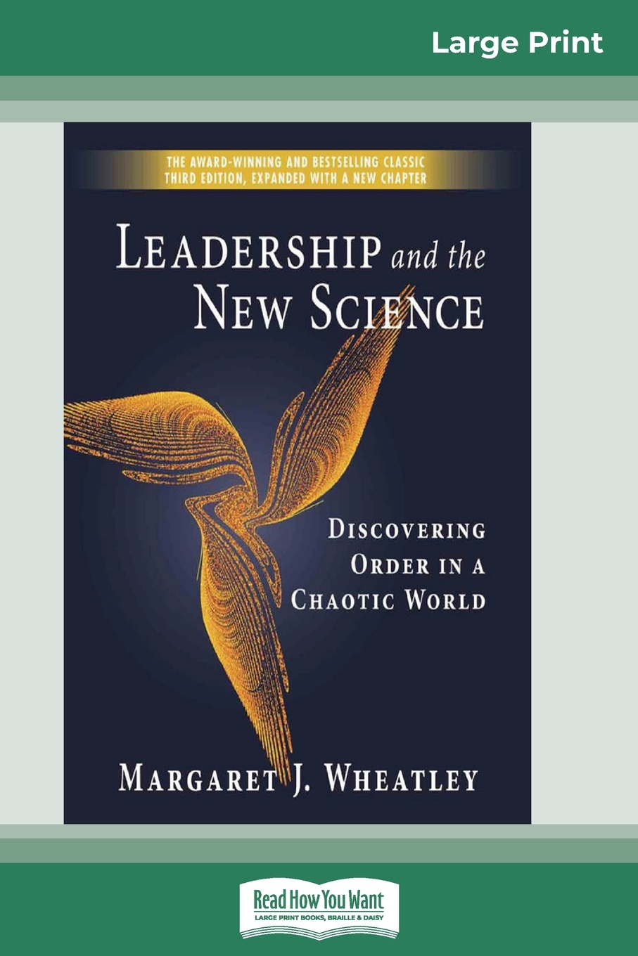 Margaret J. Wheatley Leadership and the New Science (16pt Large Print Edition) on the order of chaos social anthropology and the science of chaos