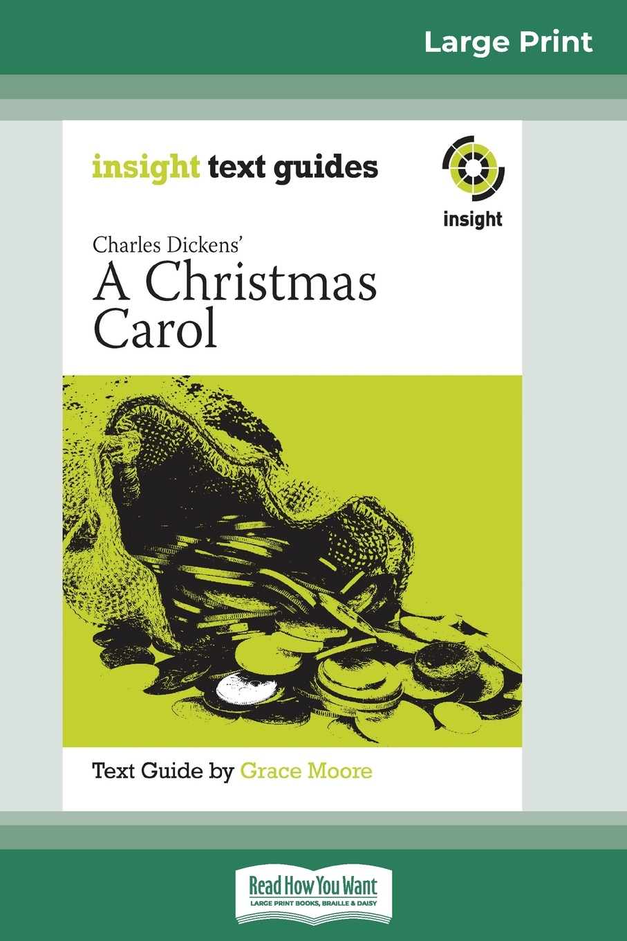 Grace Moore A Christmas Carol. Insight Text Guide (16pt Large Print Edition) carol grace expecting