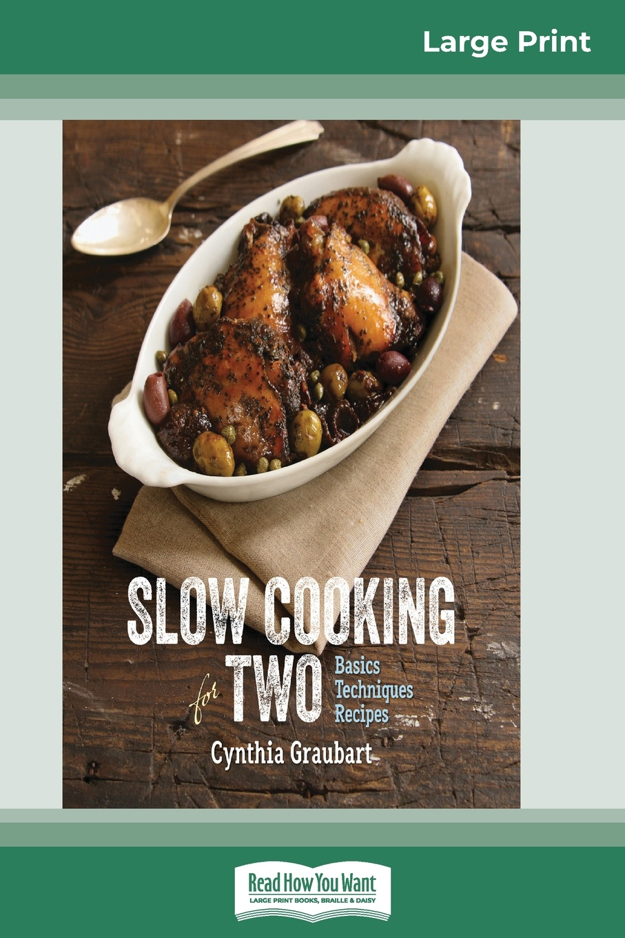 Cynthia Graubart Slow Cooking for Two. Basic Techniques Recipes (16pt Large Print Edition) new german cooking recipes for classics revisited