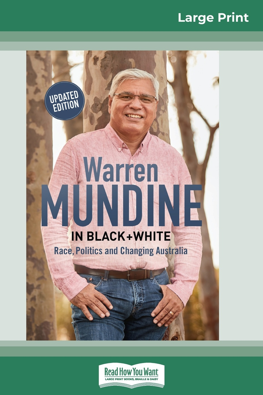 Nyunggai Warren Mundine Warren Mundine. In Black and White: Race, Politics and Changing Australia (16pt Large Print Edition) все цены