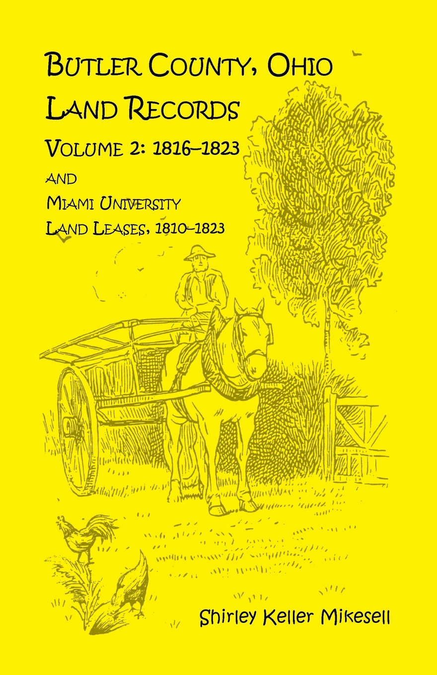 Shirley Keller Mikesell Butler County, Ohio, Land Records, Volume 2. 1816 - 1823 and Miami University Land Leases 1810 - 1823 20pcs lot tps61221dckr tps61221