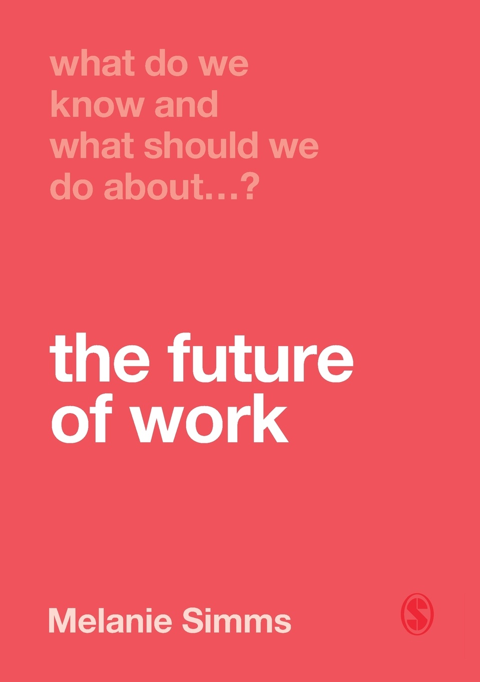лучшая цена Melanie Simms What Do We Know and What Should We Do About the Future of Work?