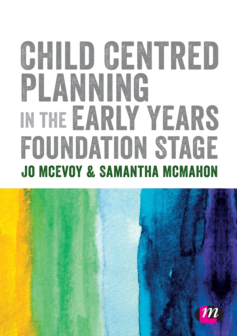 лучшая цена Jo McEvoy, Samantha McMahon Child Centred Planning in the Early Years Foundation Stage