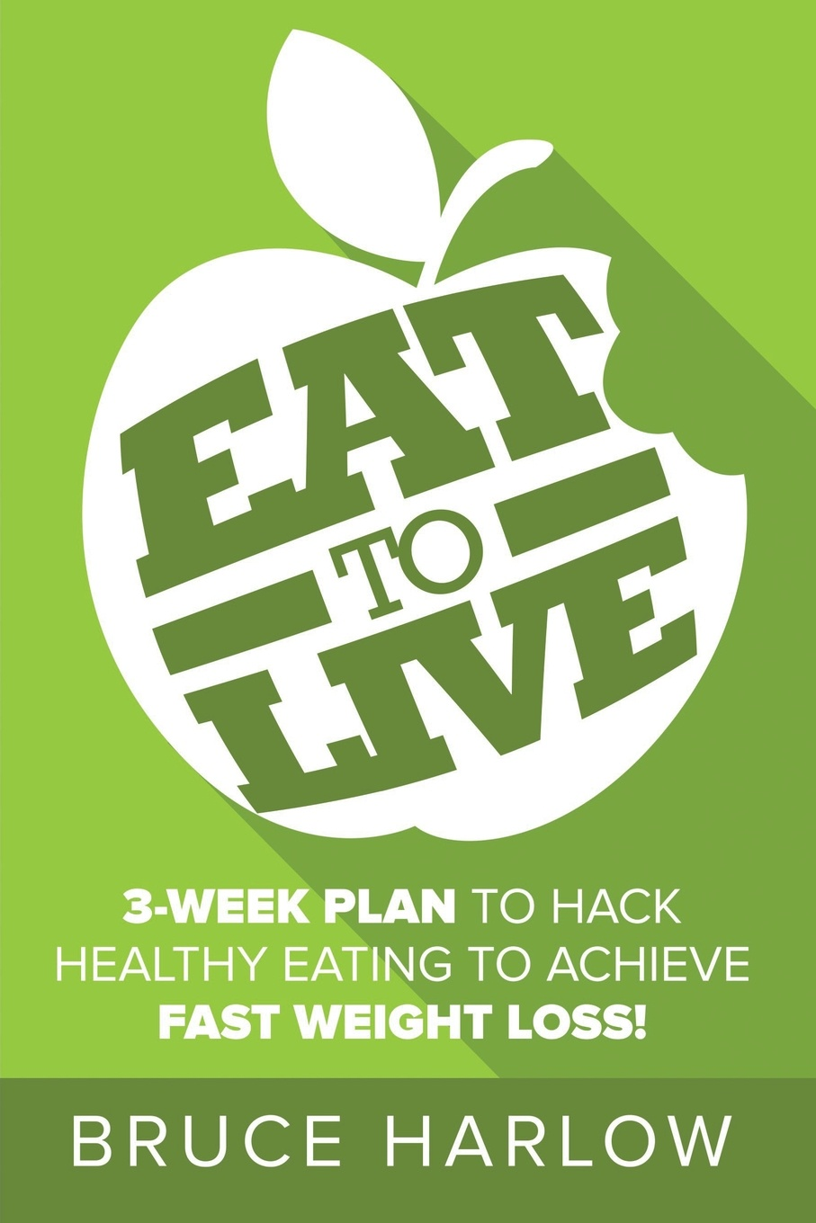 Фото - Bruce Harlow Eat to Live Diet. How You Can Hack Healthy Eating & Nutrition to Achieve Fast Weight Loss That You Never Gain Back karen parker carter irene healthy cooking fat loss with clean eating