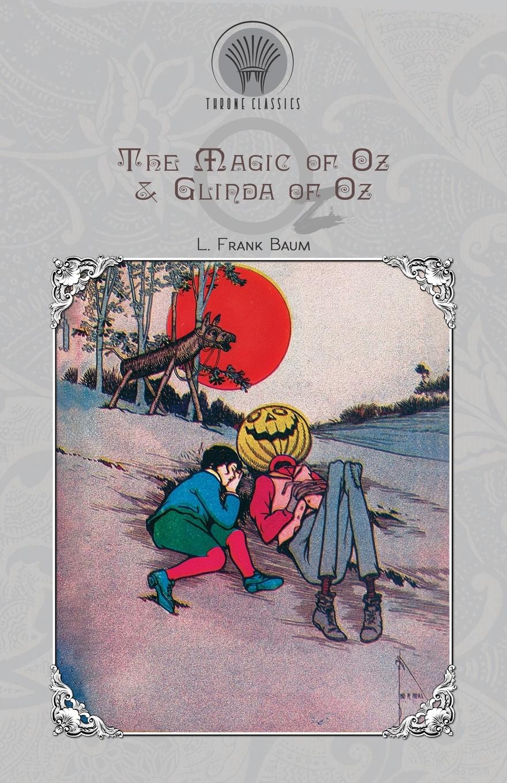 L. Frank Baum The Magic of Oz & Glinda of Oz