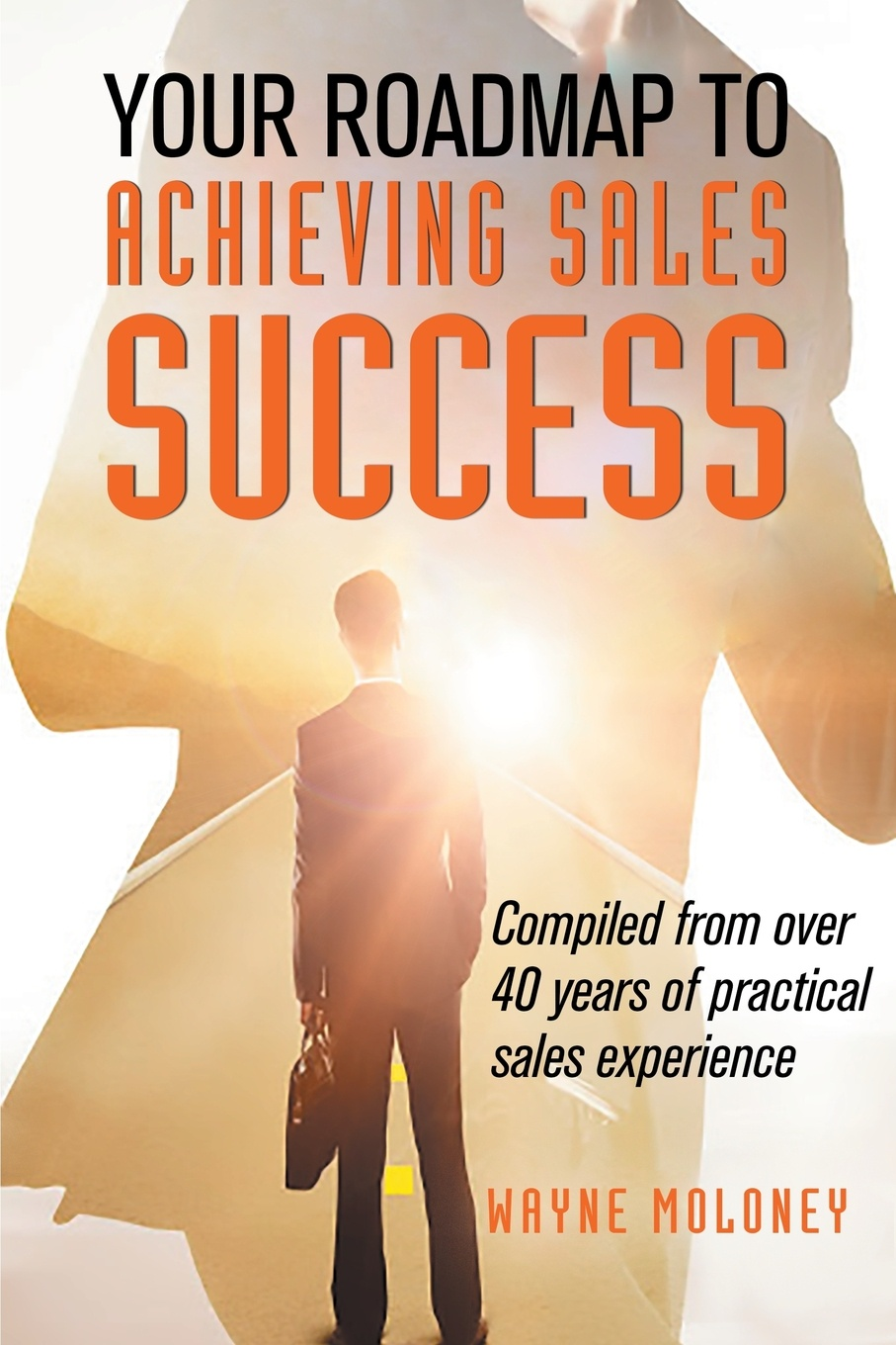Your Roadmap to Achieving Sales Success Your Roadmap to Achieving Sales Success is a practical, no-nonsense...