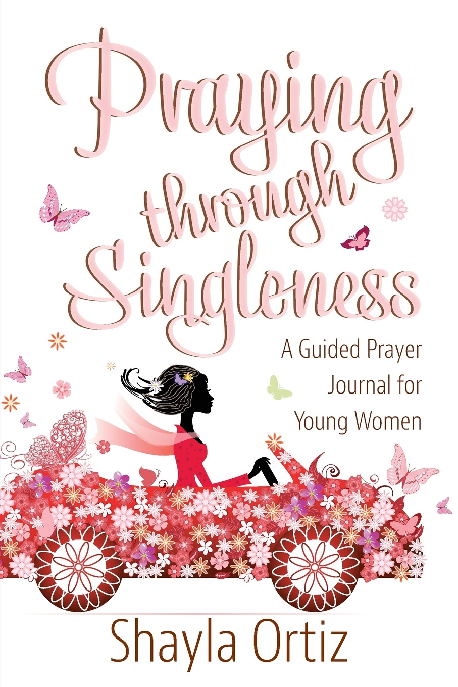 Shayla Ortiz Praying Through Singleness. A Guided Prayer Journal for Young Woman robin a hines in pursuit of purpose a guide to getting results when i pray