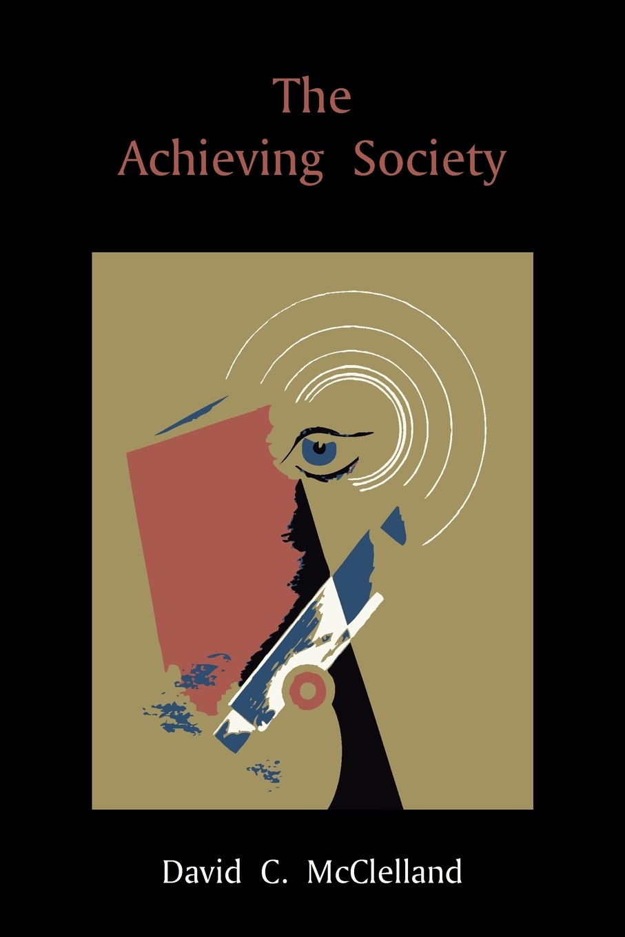 David C. McClelland The Achieving Society motivation and action