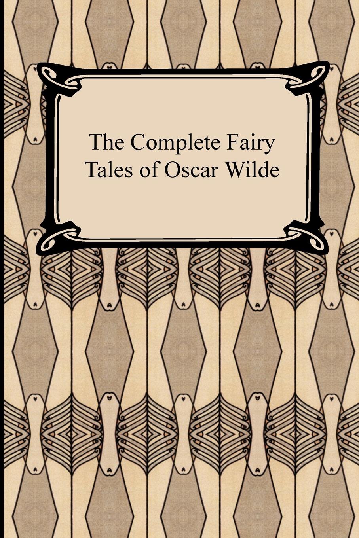 Oscar Wilde The Complete Fairy Tales of Oscar Wilde