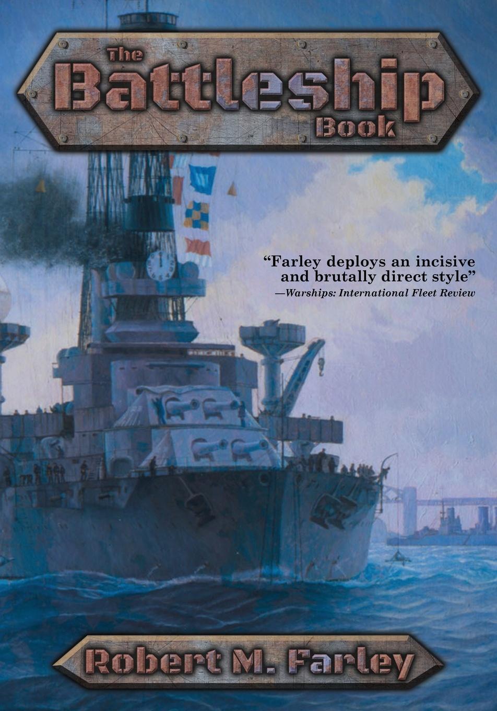 лучшая цена Robert M. Farley The Battleship Book