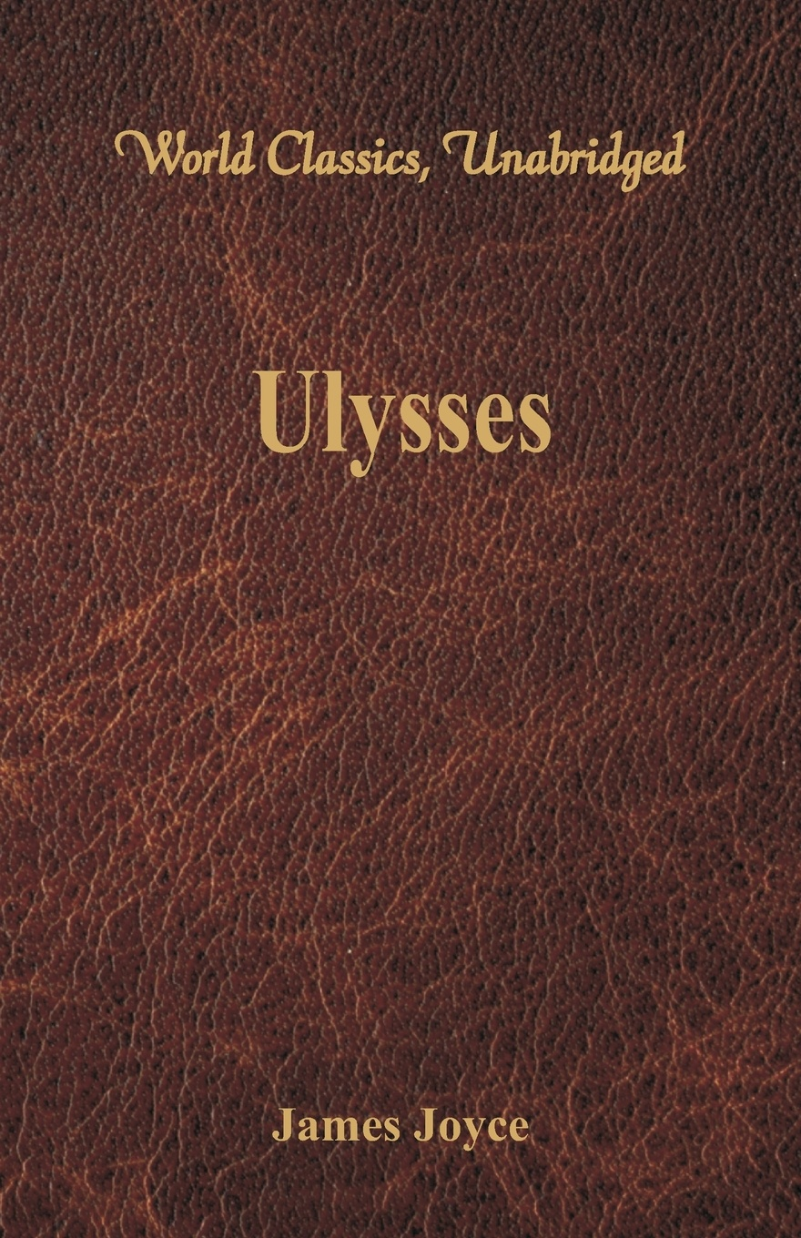 Джеймс Джойс Ulysses (World Classics, Unabridged) джеймс джойс ulysses