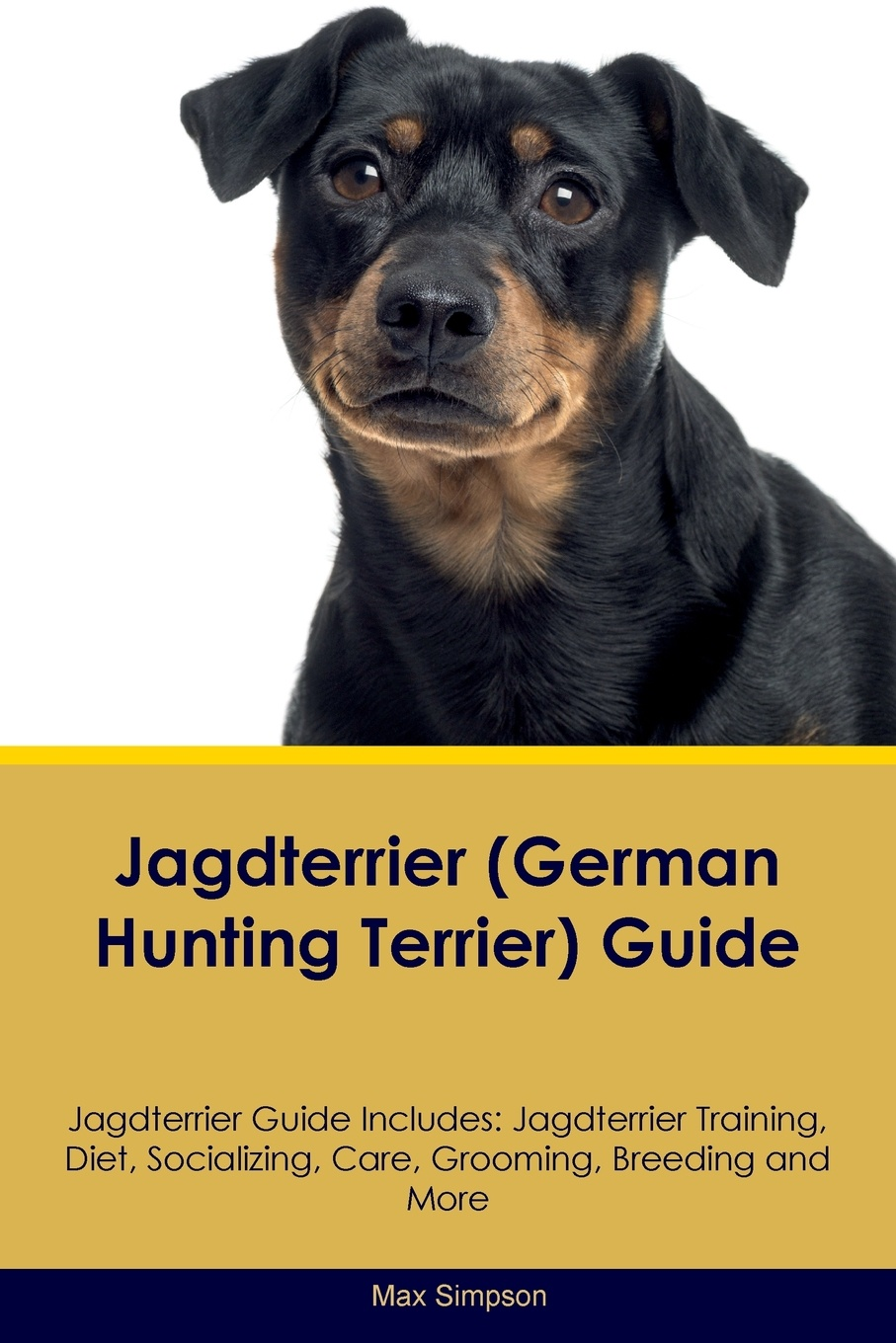 Max Simpson Jagdterrier (German Hunting Terrier) Guide Includes. Training, Diet, Socializing, Care, Grooming, Breeding and More
