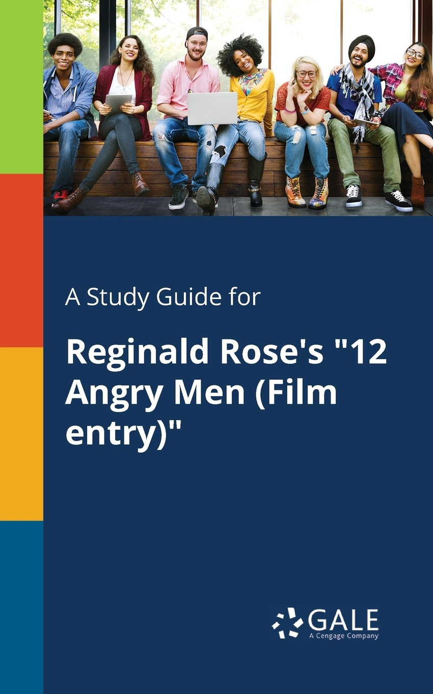 Cengage Learning Gale A Study Guide for Reginald Rose's 12 Angry Men (Film Entry) cengage learning gale a study guide for alfred uhry s driving miss daisy film entry