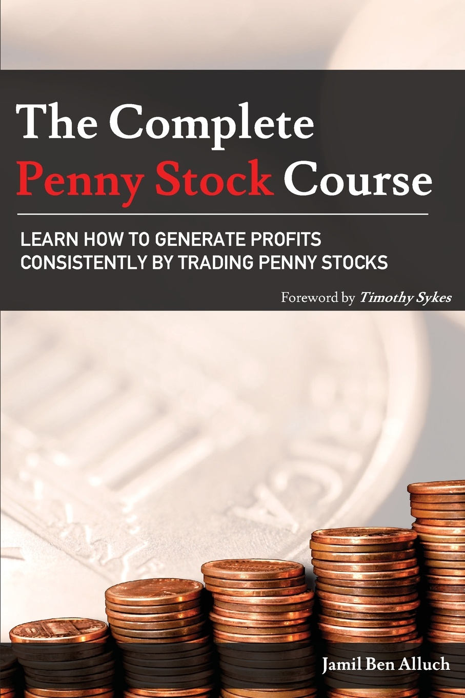 Jamil Ben Alluch The Complete Penny Stock Course. Learn How To Generate Profits Consistently By Trading Penny Stocks robert pardo the evaluation and optimization of trading strategies