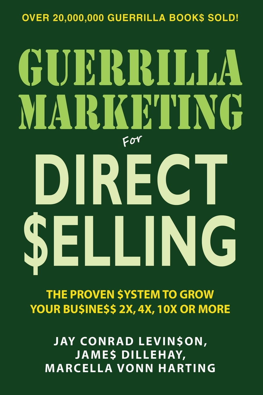 Фото - Jay Conrad Levinson, James Dillehay, Marcella Vonn Harting Guerrilla Marketing for Direct Selling. The Proven System to Grow Your Business 2X, 4X, 10X or More pieter k de villiers barefoot business 3 key systems to attract more leads win more sales and delight more customers without your business killing you