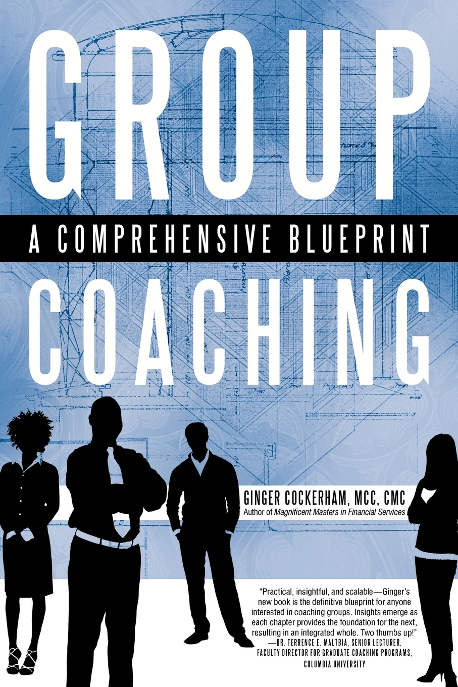 Group Coaching. A Comprehensive Blueprint My longtime colleague Ginger Cockerham provided...