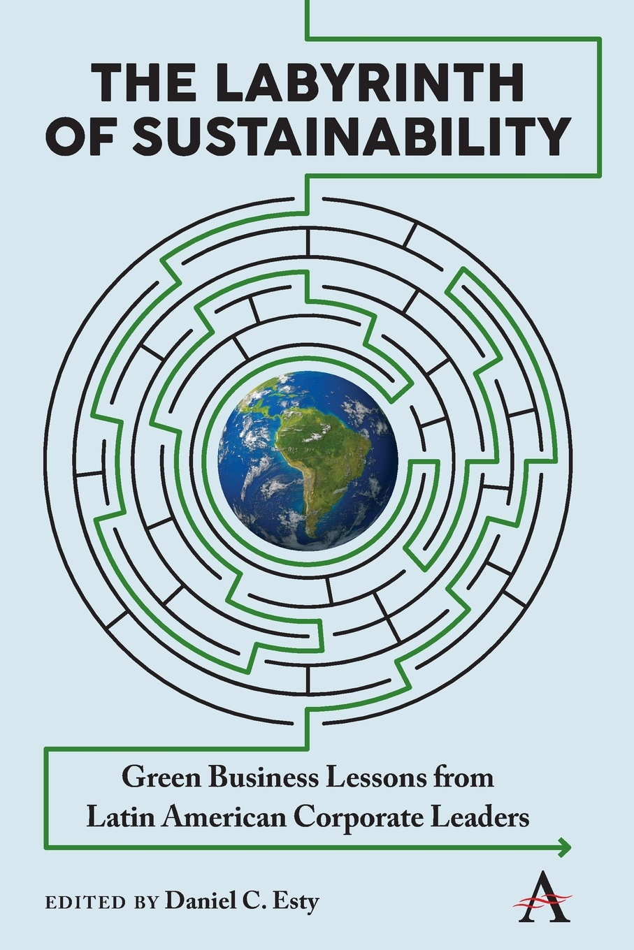Labyrinth of Sustainability. Green Business Lessons from Latin American Corporate Leaders lowellyne james sustainability footprints in smes strategy and case studies for entrepreneurs and small business