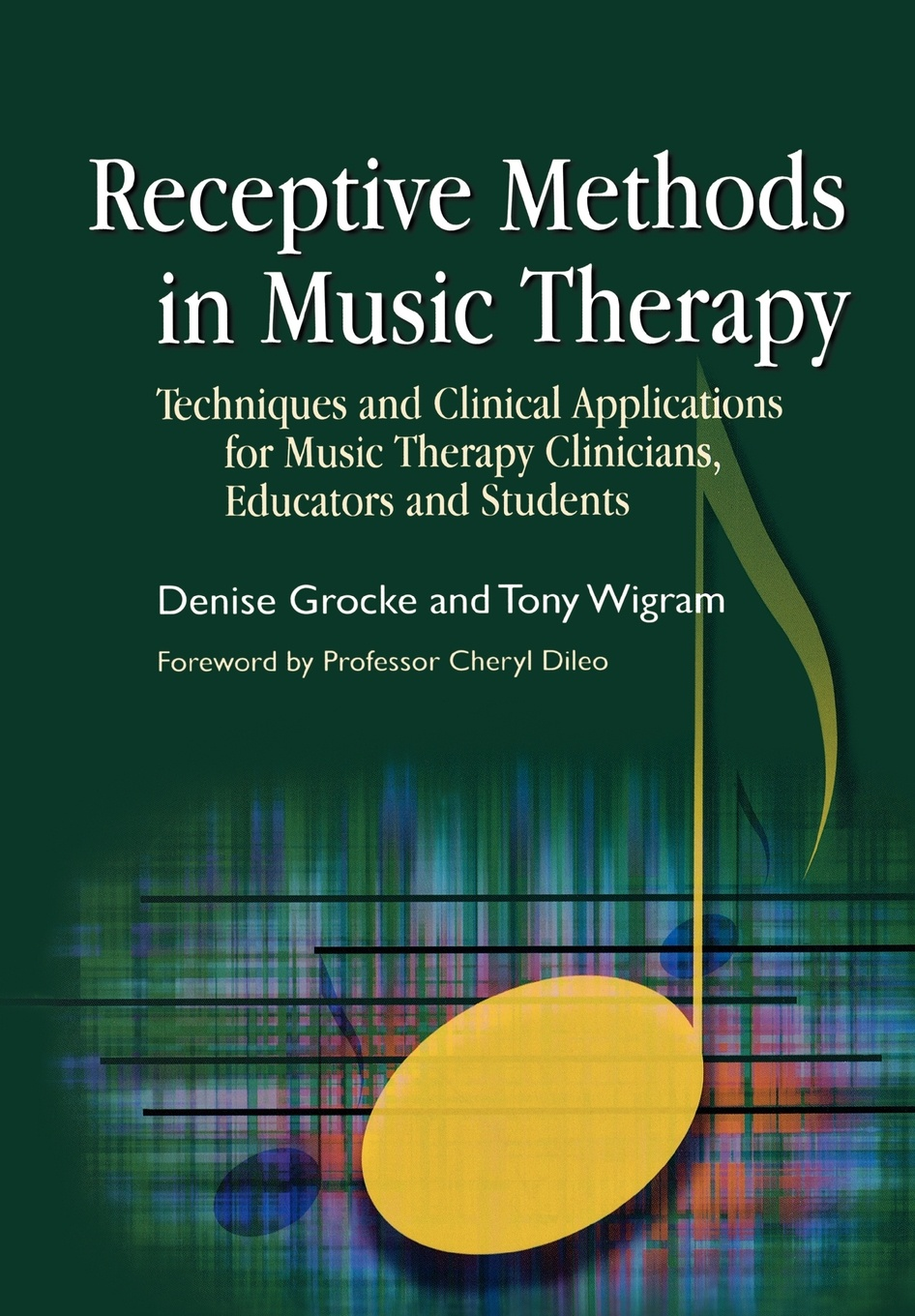 Denise Grocke, Tony Wigram Receptive Methods in Music Therapy. Techniques and Clinical Applications for Music Therapy Clinicians, Educators and Students caroli sergio analytical techniques for clinical chemistry methods and applications