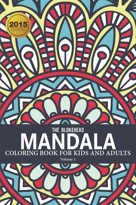 купить The Blokehead Mandala Coloring Book For Kids & Adults Volume 3 по цене 1127 рублей