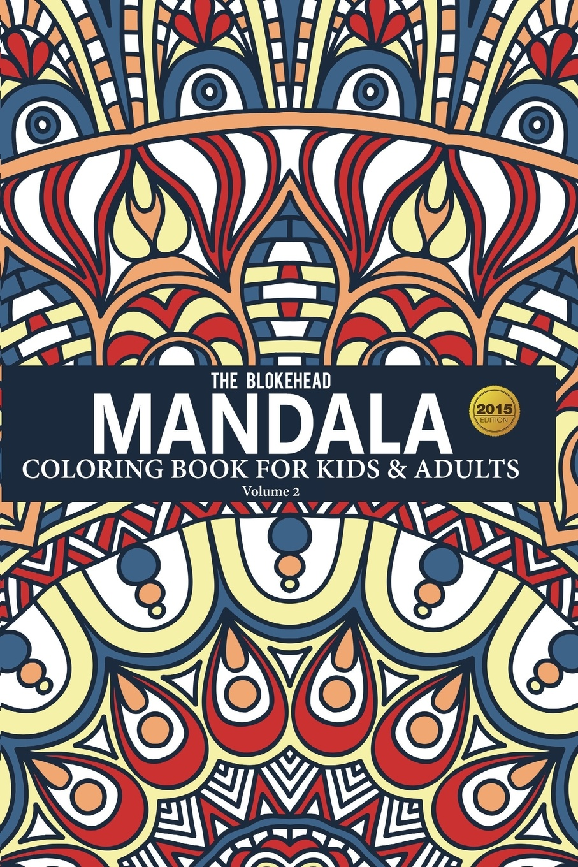купить The Blokehead Mandala Coloring Book For Kids & Adults Volume 2 по цене 1127 рублей