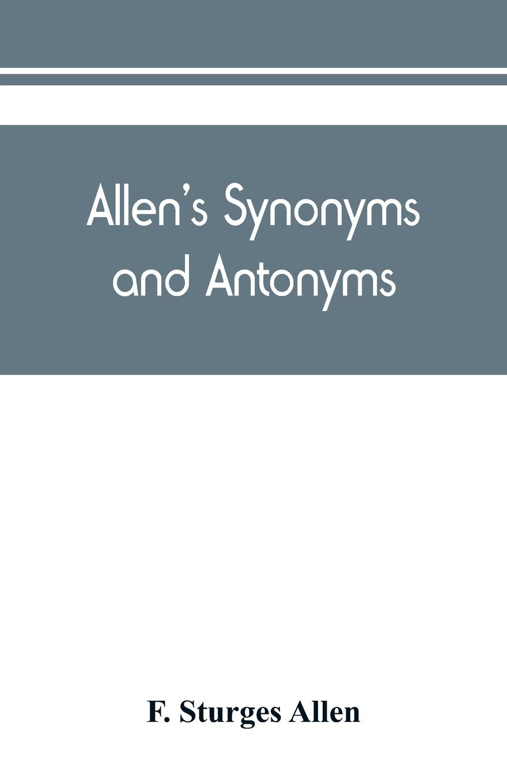 F. Sturges Allen Allen's synonyms and antonyms цены онлайн