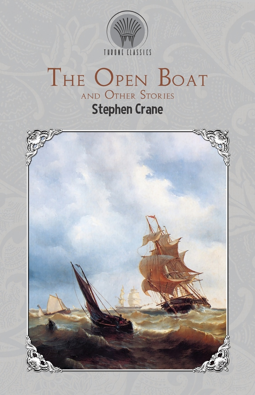 Фото - Stephen Crane The Open Boat and Other Stories david woodard the narrative of captain david woodard and four seamen who lost their ship while in a boat at sea and surrendered themselves up to the malays in the sufferings and their escape from the
