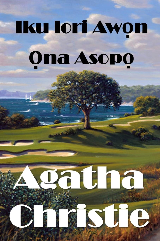 Agatha Christie Iku lori Awon ona Asopo. The Murder on the Links, Yoruba edition oxley james macdonald ti ti pu a boy of red river
